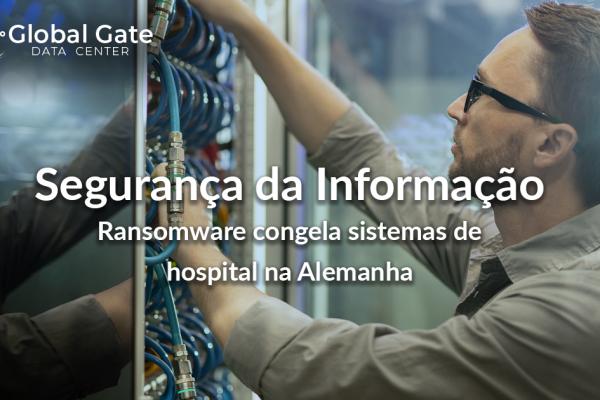 Ransomware congela sistemas de hospital na Alemanha